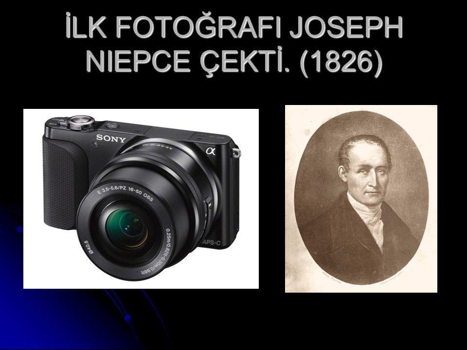 İLK FOTOĞRAFI JOSEPH NIEPCE ÇEKTİ. (1826)