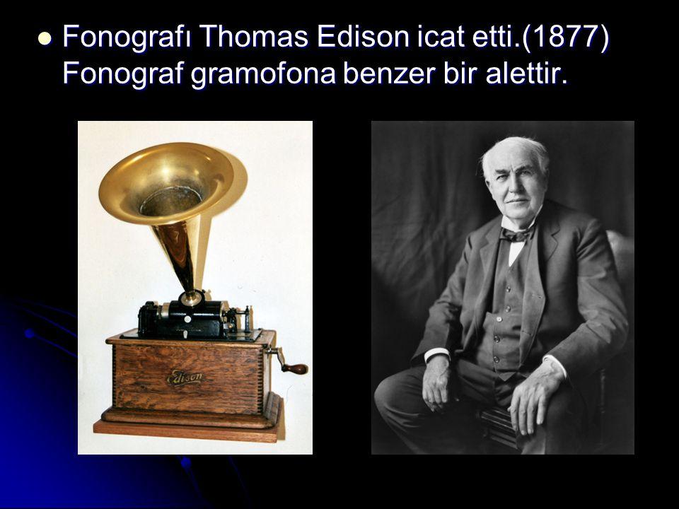 Fonografı Thomas Edison icat etti