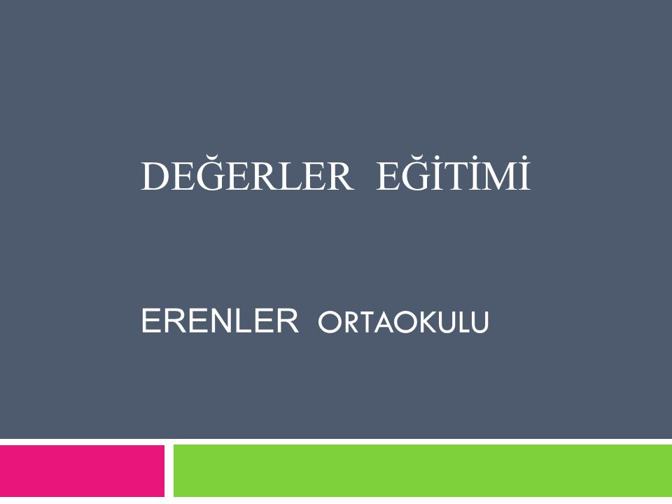DEĞERLER EĞİTİMİ ERENLER ORTAOKULU