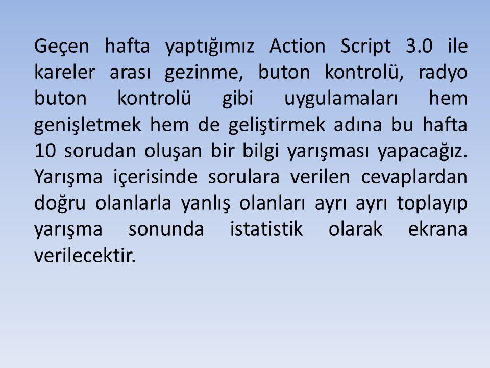 Geçen hafta yaptığımız Action Script 3