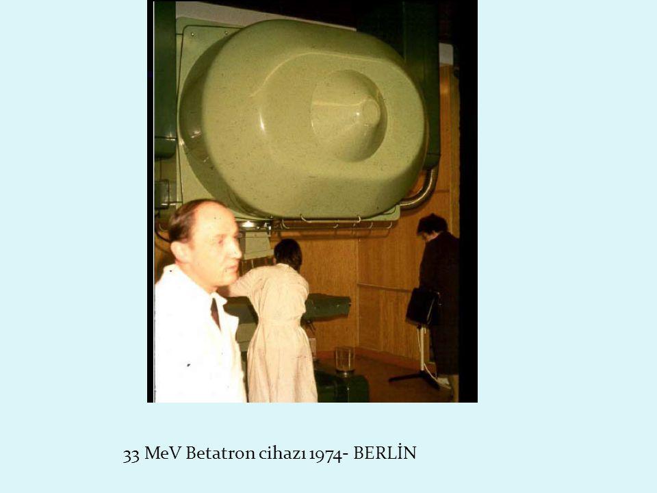 33 MeV Betatron cihazı 1974- BERLİN