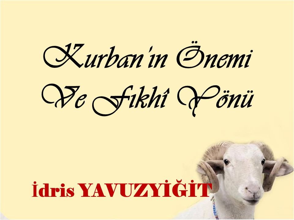 Kurban'ın Önemi Ve Fıkhî Yönü İdris YAVUZYİĞİT