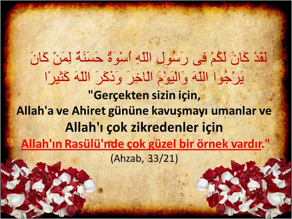 Allah ın Rasülü nde çok güzel bir örnek vardır.