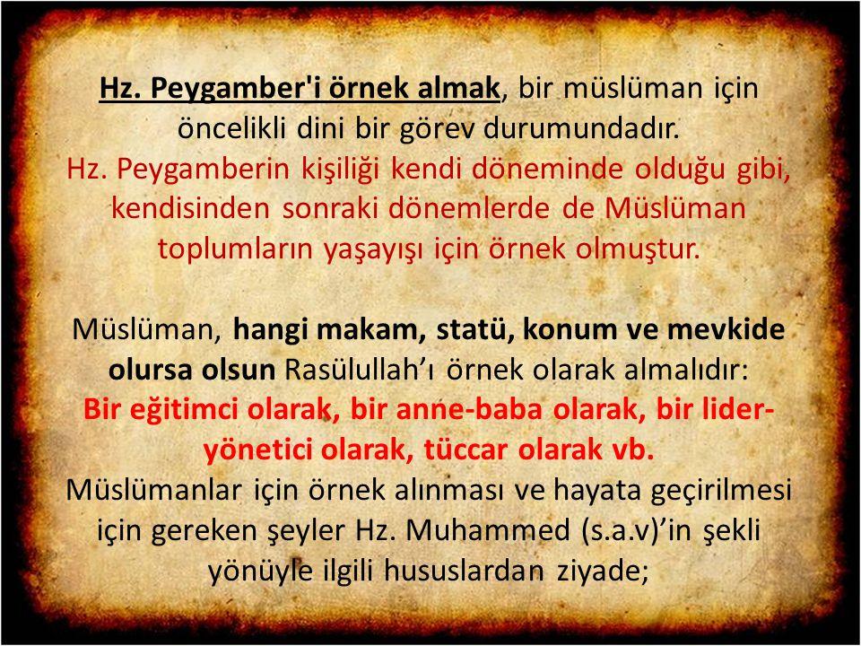 Hz. Peygamber i örnek almak, bir müslüman için öncelikli dini bir görev durumundadır.