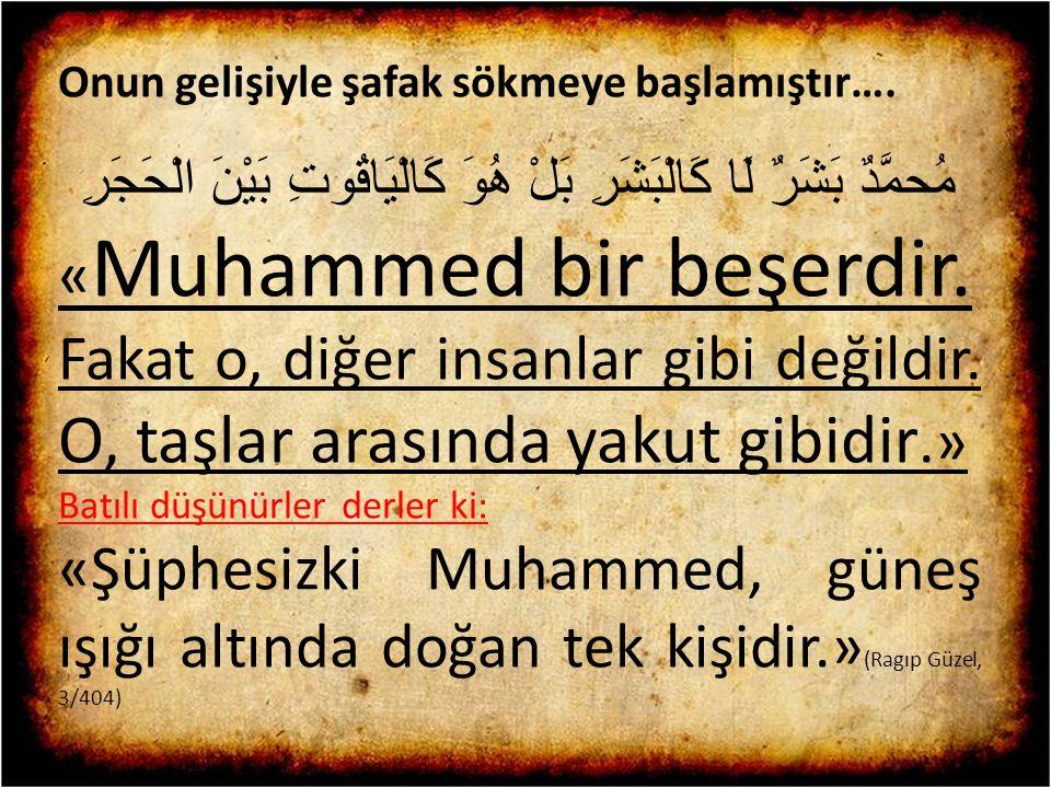 «Muhammed bir beşerdir.