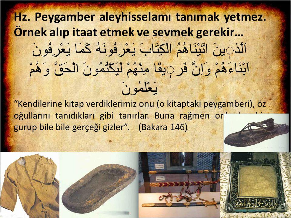 Hz. Peygamber aleyhisselamı tanımak yetmez