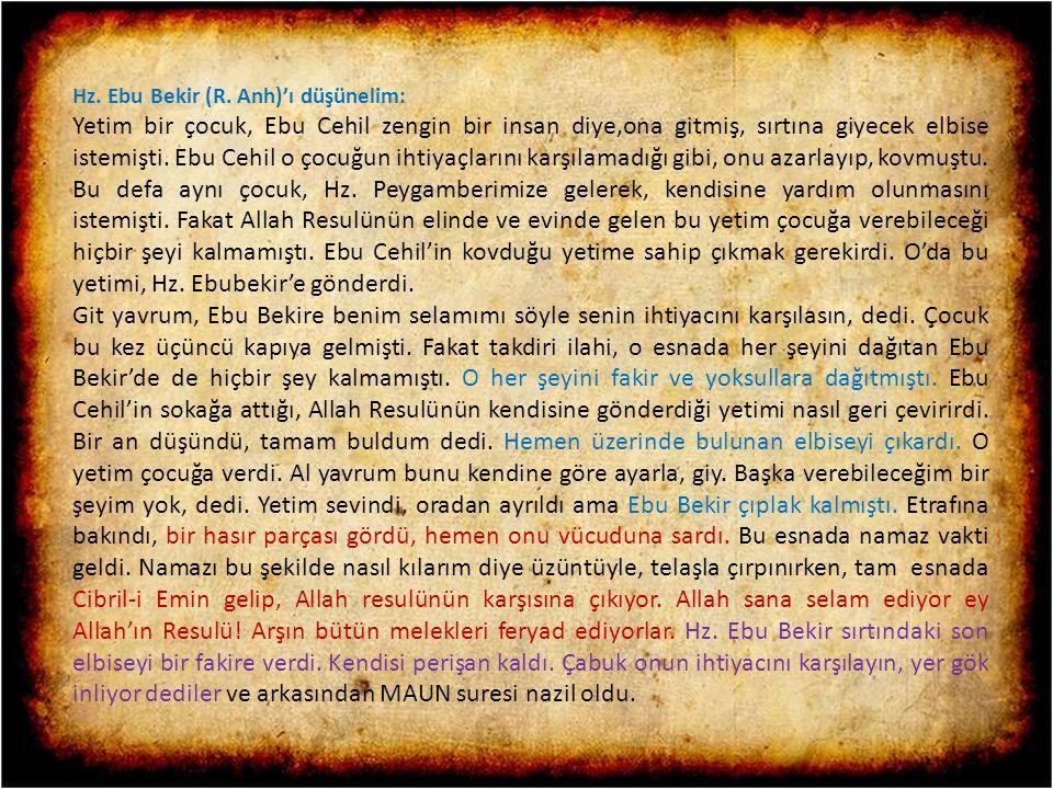 Hz. Ebu Bekir (R. Anh)'ı düşünelim: