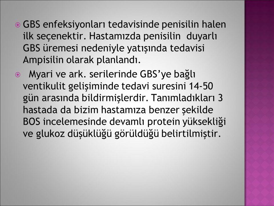 GBS enfeksiyonları tedavisinde penisilin halen ilk seçenektir