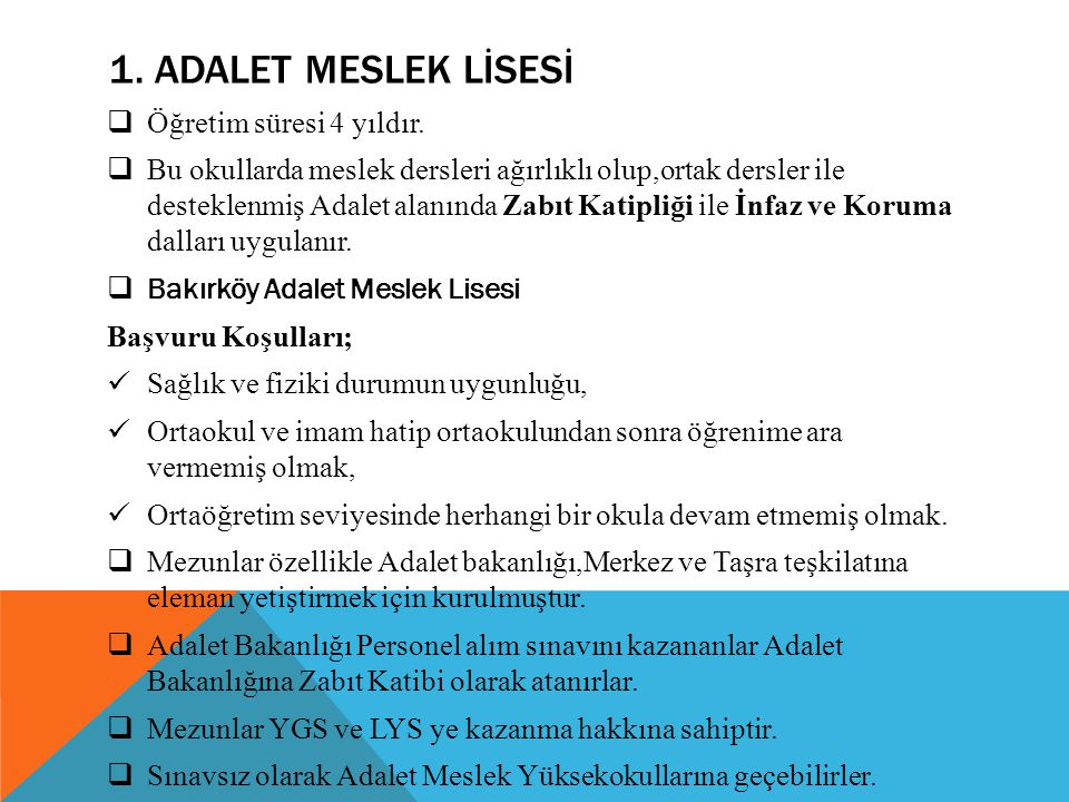 1. ADALET MESLEK LİSESİ Öğretim süresi 4 yıldır.