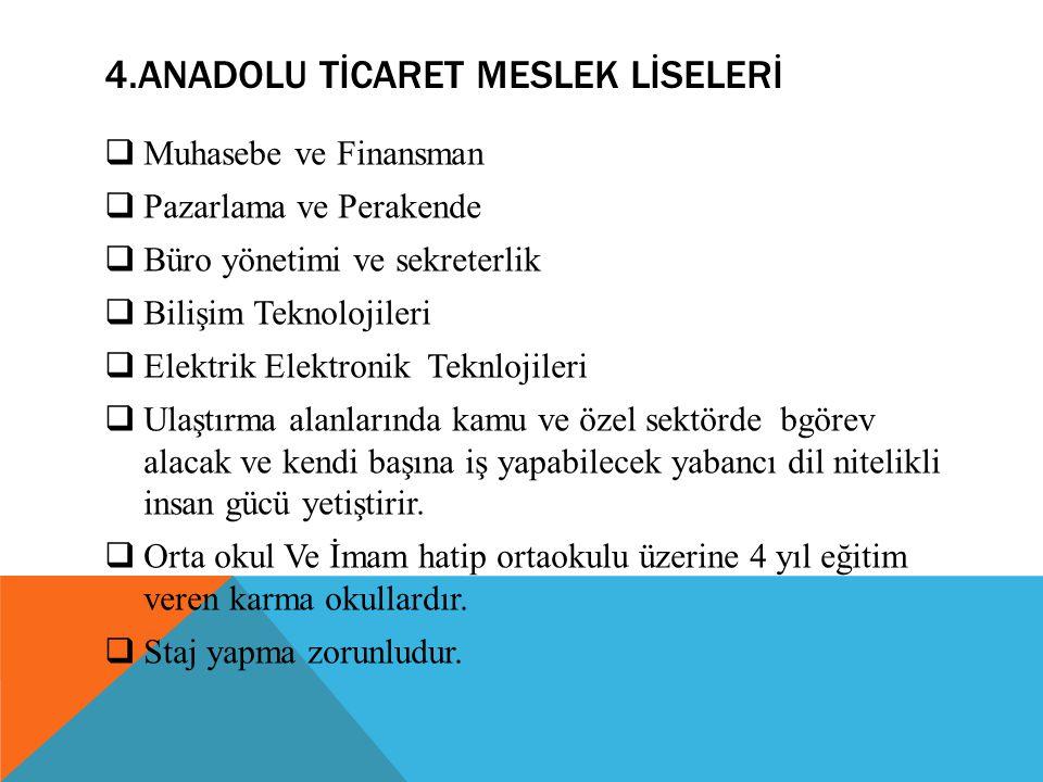 4.ANADOLU TİCARET MESLEK LİSELERİ