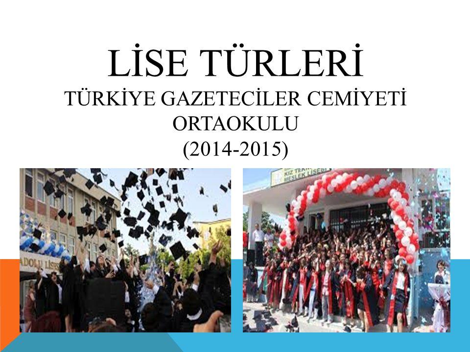 lİSe türlerİ türkİye gazetecİler cemİyetİ ortaokulu (2014-2015)