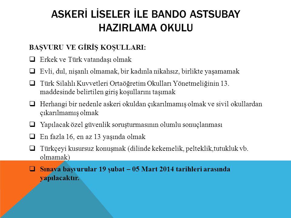 ASKERİ LİSELER İLE BANDO ASTSUBAY HAZIRLAMA OKULU