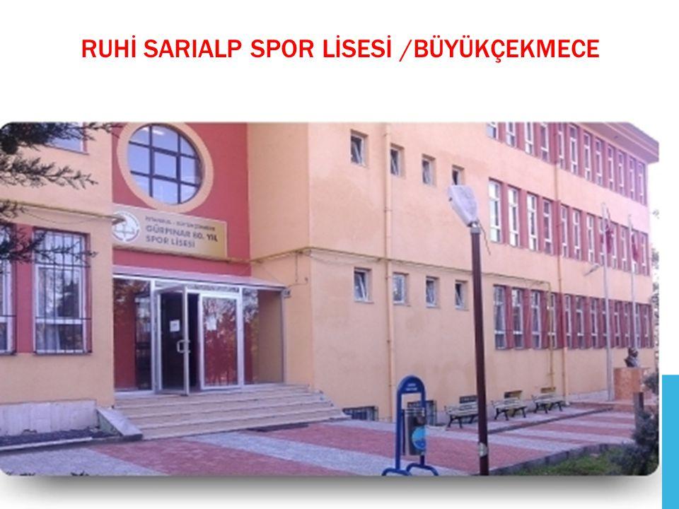RUHİ SARIALP SPOR LİSESİ /BÜYÜKÇEKMECE
