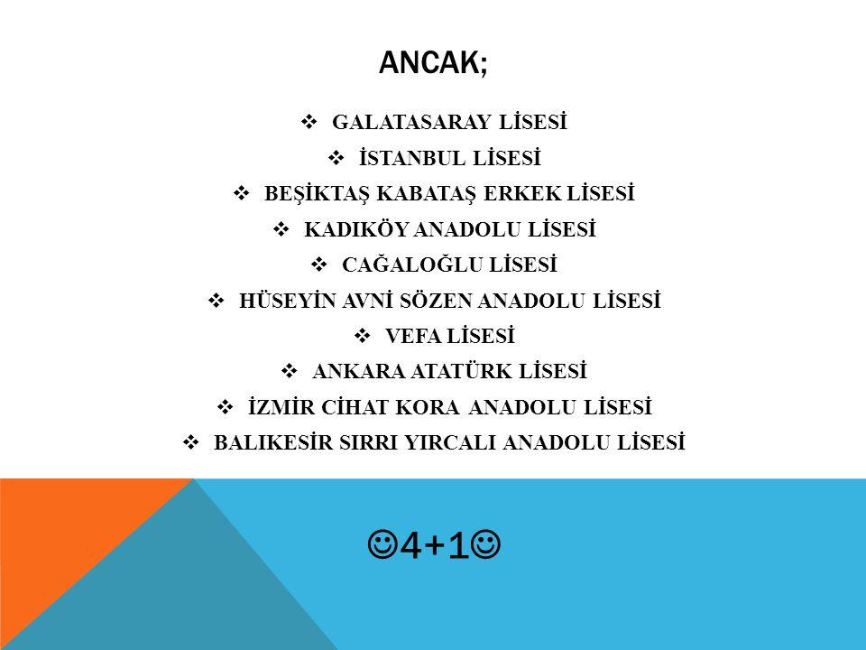4+1 ANCAK; GALATASARAY LİSESİ İSTANBUL LİSESİ