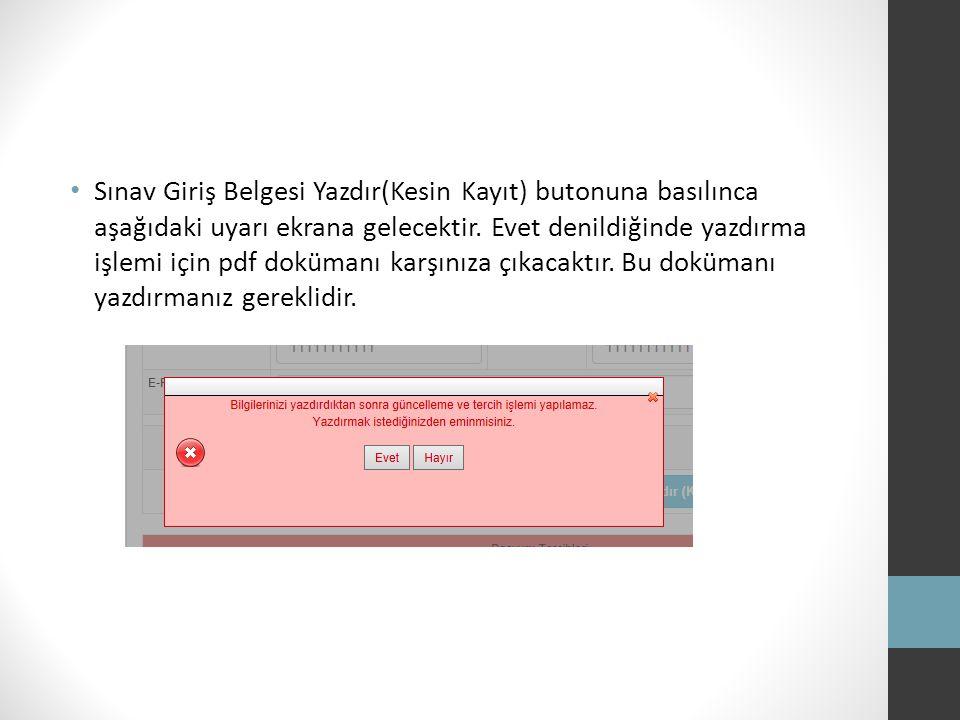 Sınav Giriş Belgesi Yazdır(Kesin Kayıt) butonuna basılınca aşağıdaki uyarı ekrana gelecektir.