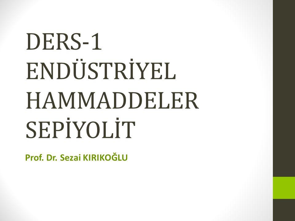 DERS-1 ENDÜSTRİYEL HAMMADDELER SEPİYOLİT