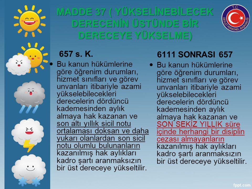 MADDE 37 ( YÜKSELİNEBİLECEK DERECENİN ÜSTÜNDE BİR DERECEYE YÜKSELME)