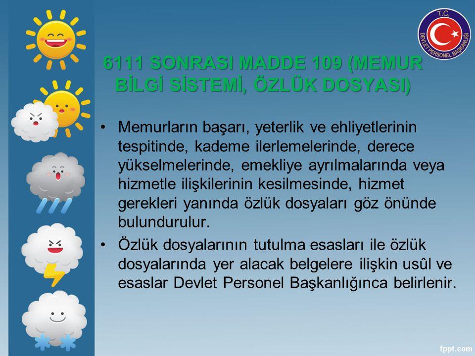 6111 SONRASI MADDE 109 (MEMUR BİLGİ SİSTEMİ, ÖZLÜK DOSYASI)