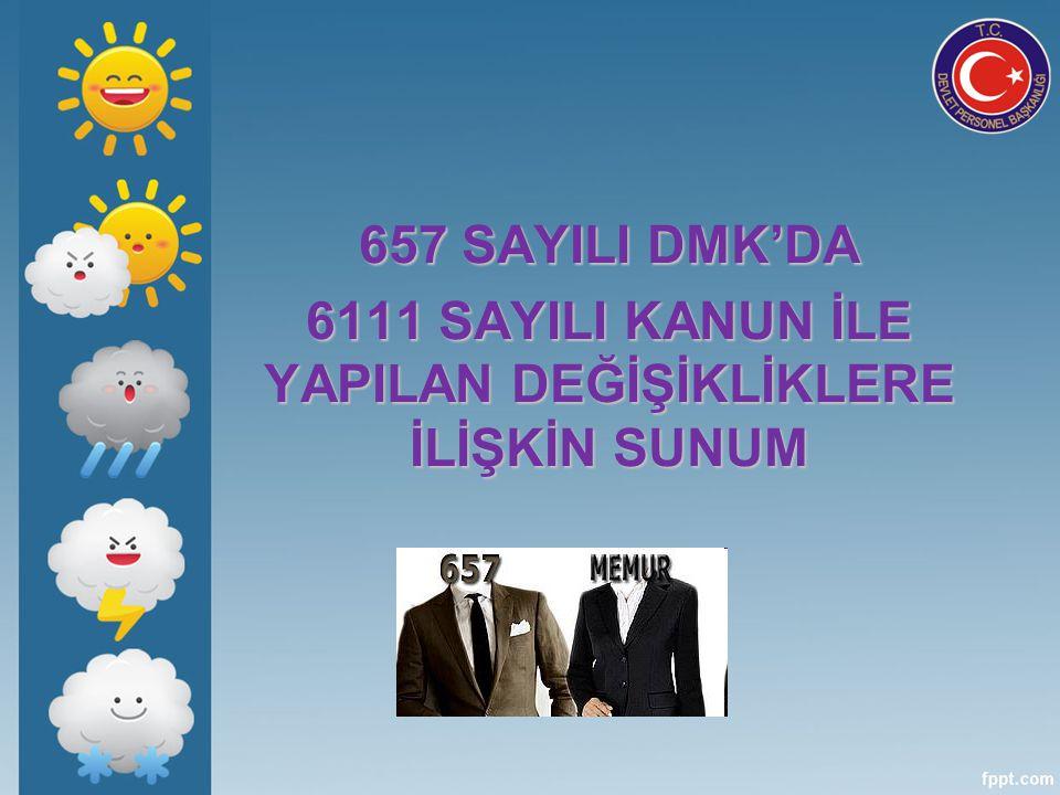 6111 SAYILI KANUN İLE YAPILAN DEĞİŞİKLİKLERE İLİŞKİN SUNUM