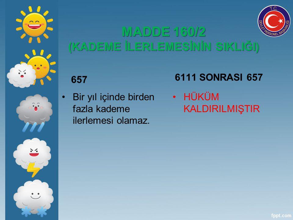 MADDE 160/2 (KADEME İLERLEMESİNİN SIKLIĞI)