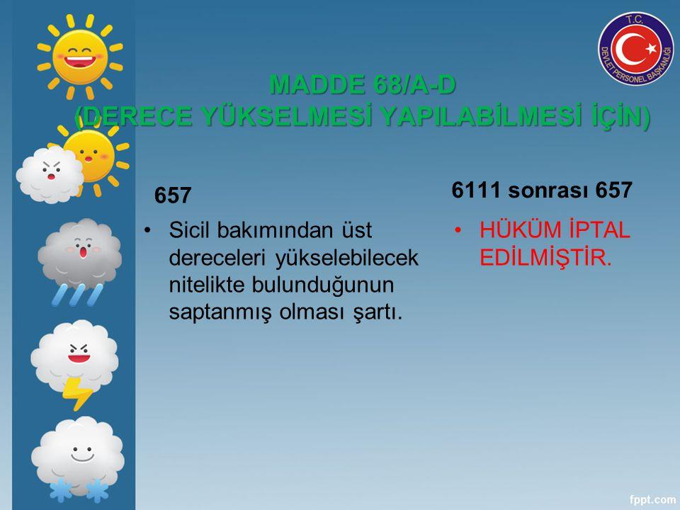 MADDE 68/A-D (DERECE YÜKSELMESİ YAPILABİLMESİ İÇİN)
