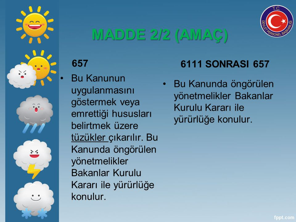 MADDE 2/2 (AMAÇ) 657. 6111 SONRASI 657.