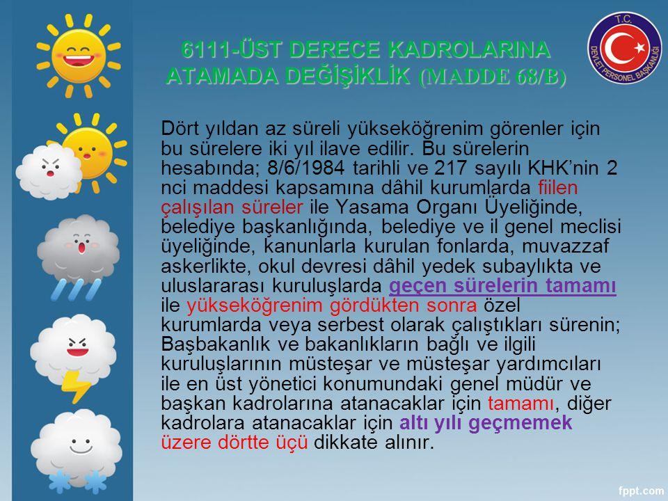 6111-ÜST DERECE KADROLARINA ATAMADA DEĞİŞİKLİK (MADDE 68/B)