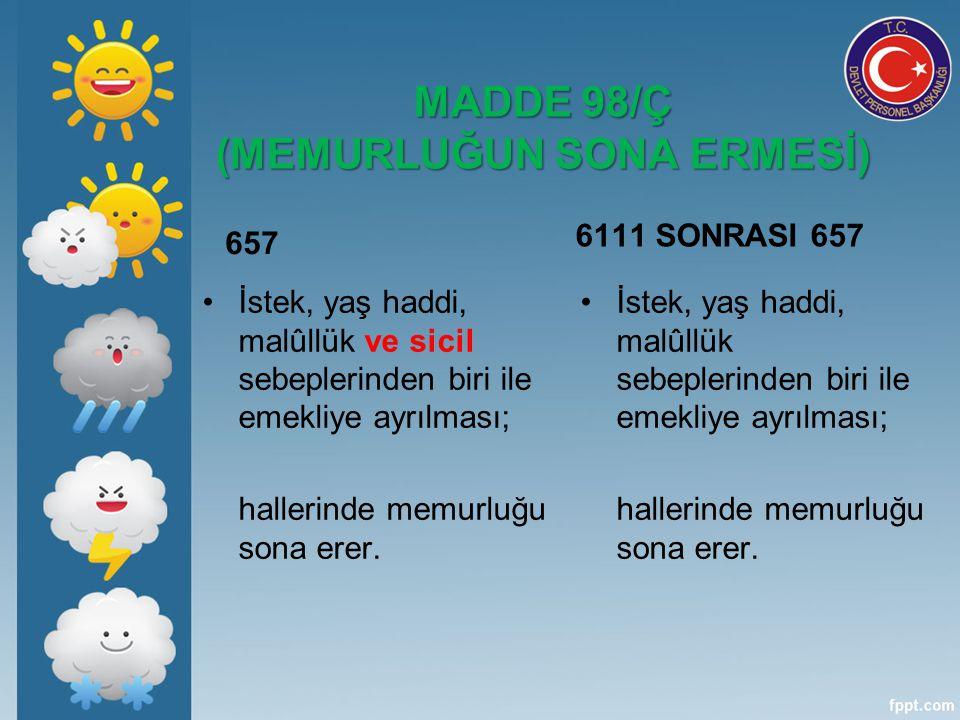 MADDE 98/Ç (MEMURLUĞUN SONA ERMESİ)