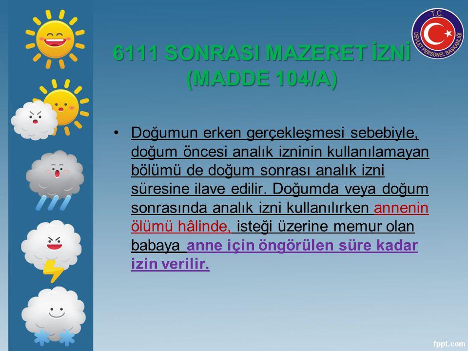 6111 SONRASI MAZERET İZNİ (MADDE 104/A)