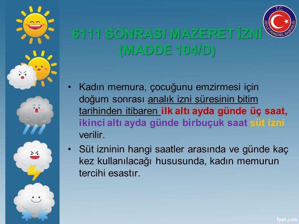 6111 SONRASI MAZERET İZNİ (MADDE 104/D)