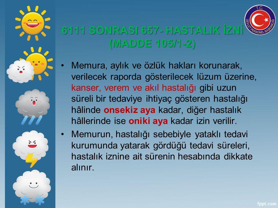 6111 SONRASI 657- HASTALIK İZNİ (MADDE 105/1-2)