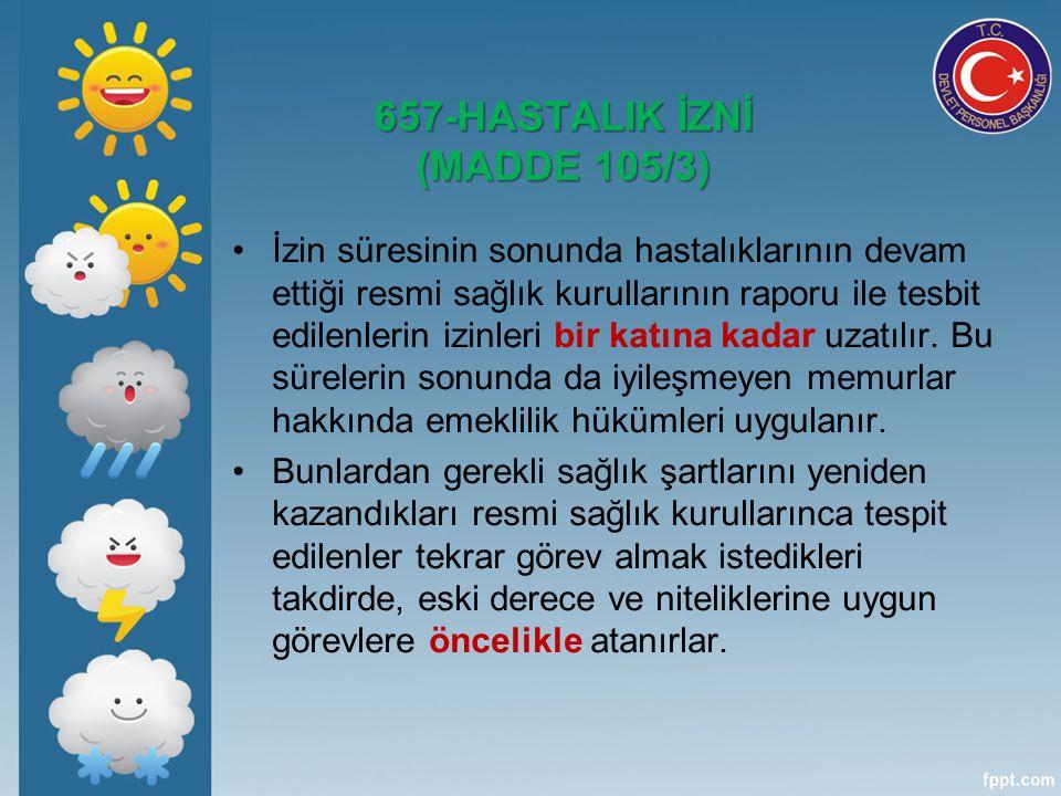 657-HASTALIK İZNİ (MADDE 105/3)