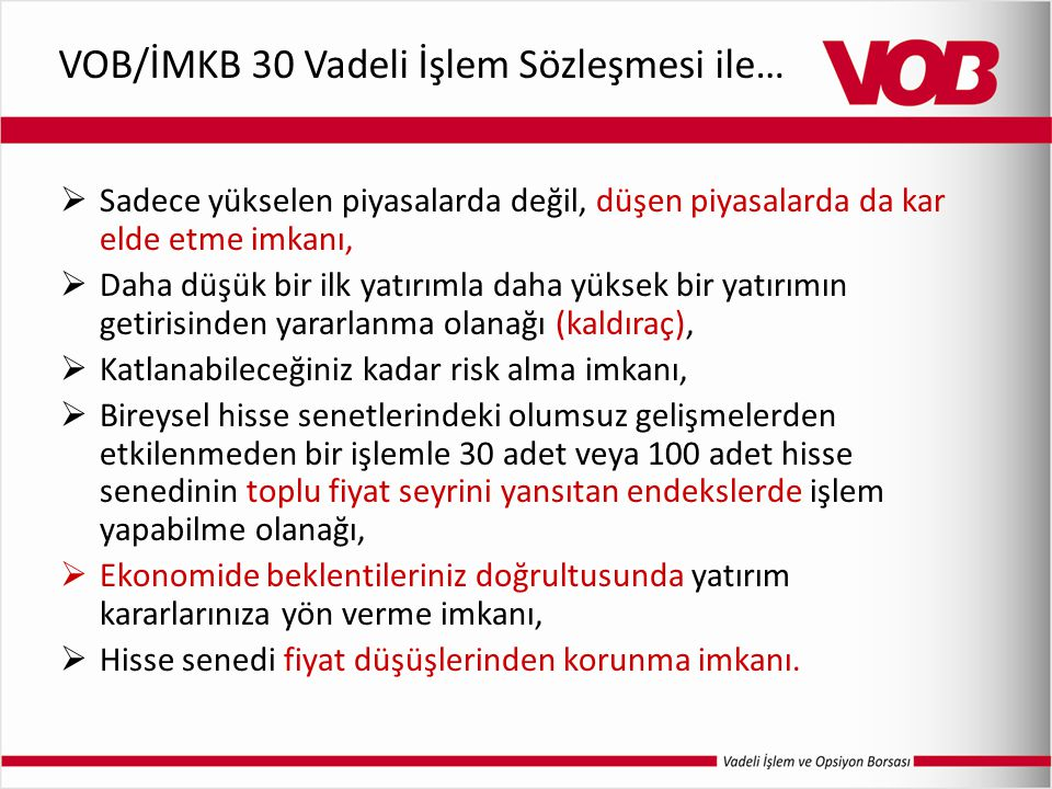 VOB/İMKB 30 Vadeli İşlem Sözleşmesi ile…