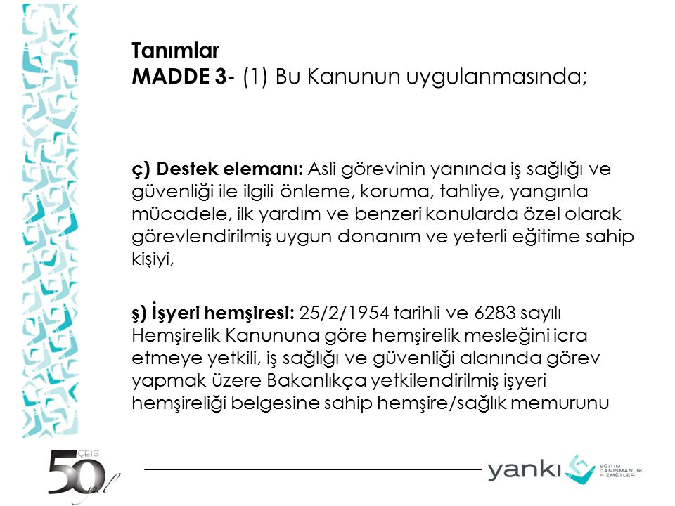 Tanımlar MADDE 3- (1) Bu Kanunun uygulanmasında;