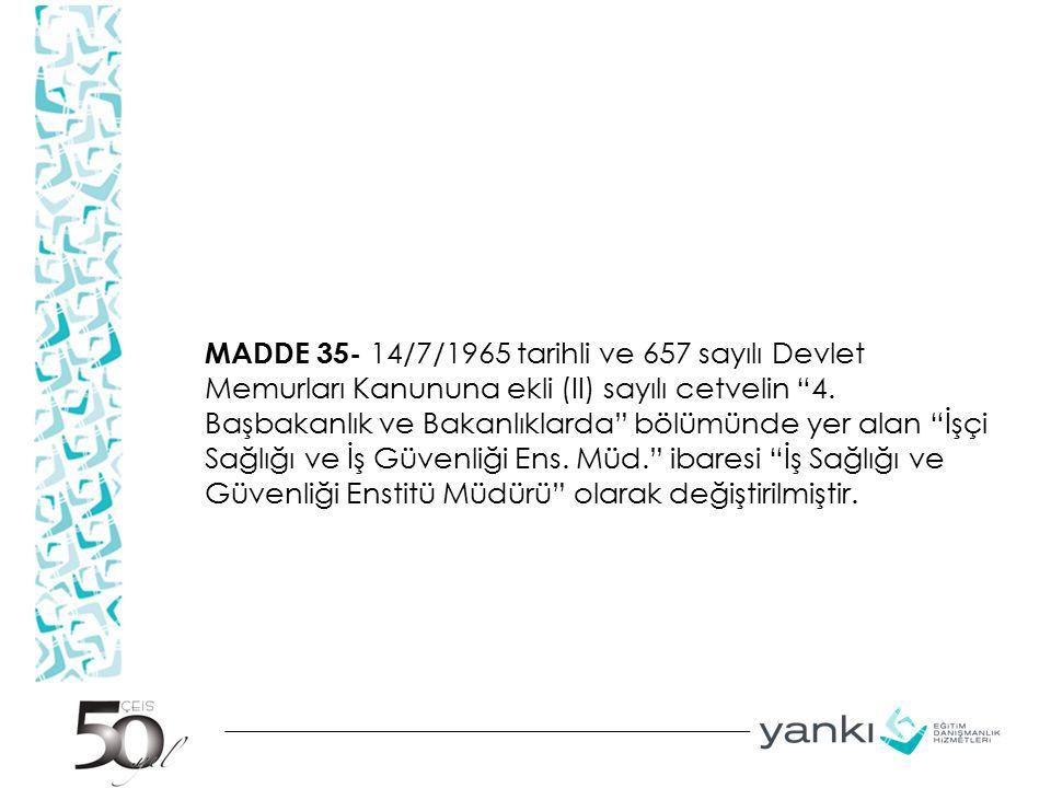 MADDE 35- 14/7/1965 tarihli ve 657 sayılı Devlet Memurları Kanununa ekli (II) sayılı cetvelin 4.