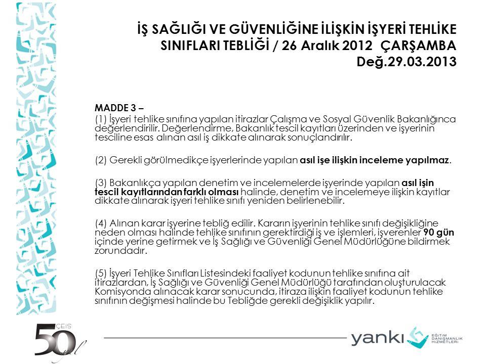 İŞ SAĞLIĞI VE GÜVENLİĞİNE İLİŞKİN İŞYERİ TEHLİKE SINIFLARI TEBLİĞİ / 26 Aralık 2012 ÇARŞAMBA Değ.29.03.2013