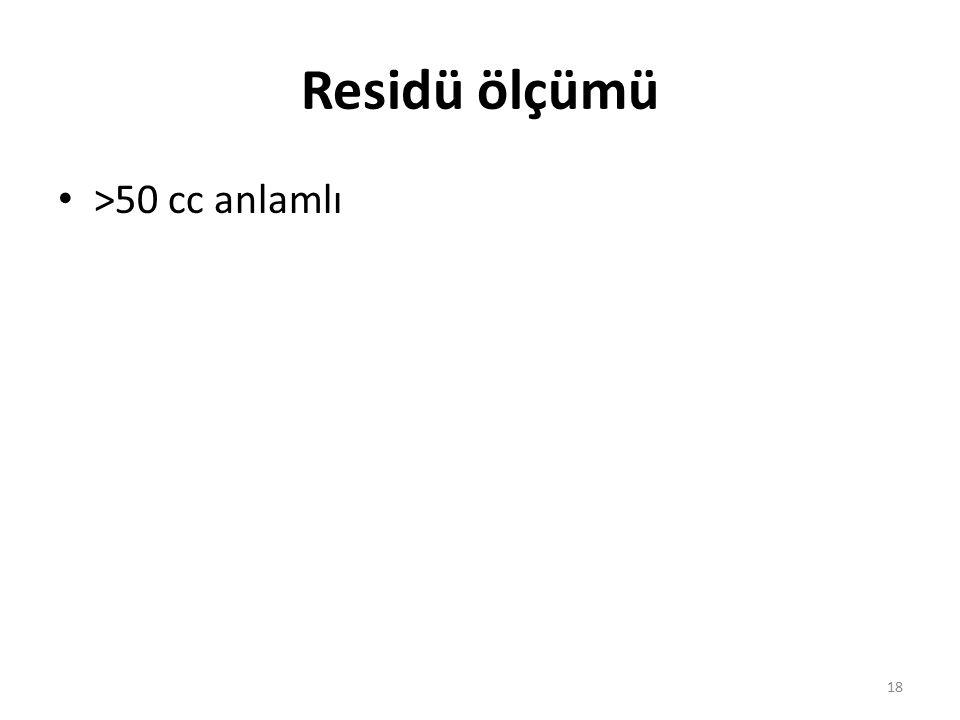 Residü ölçümü >50 cc anlamlı