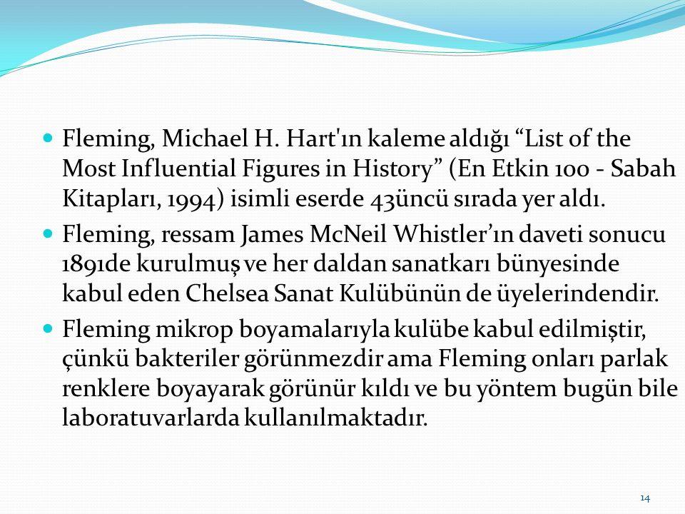 Fleming, Michael H. Hart ın kaleme aldığı List of the Most Influential Figures in History (En Etkin 100 - Sabah Kitapları, 1994) isimli eserde 43üncü sırada yer aldı.
