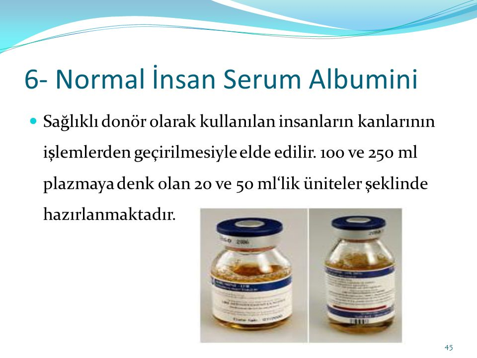 6- Normal İnsan Serum Albumini
