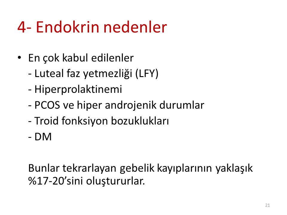 4- Endokrin nedenler En çok kabul edilenler