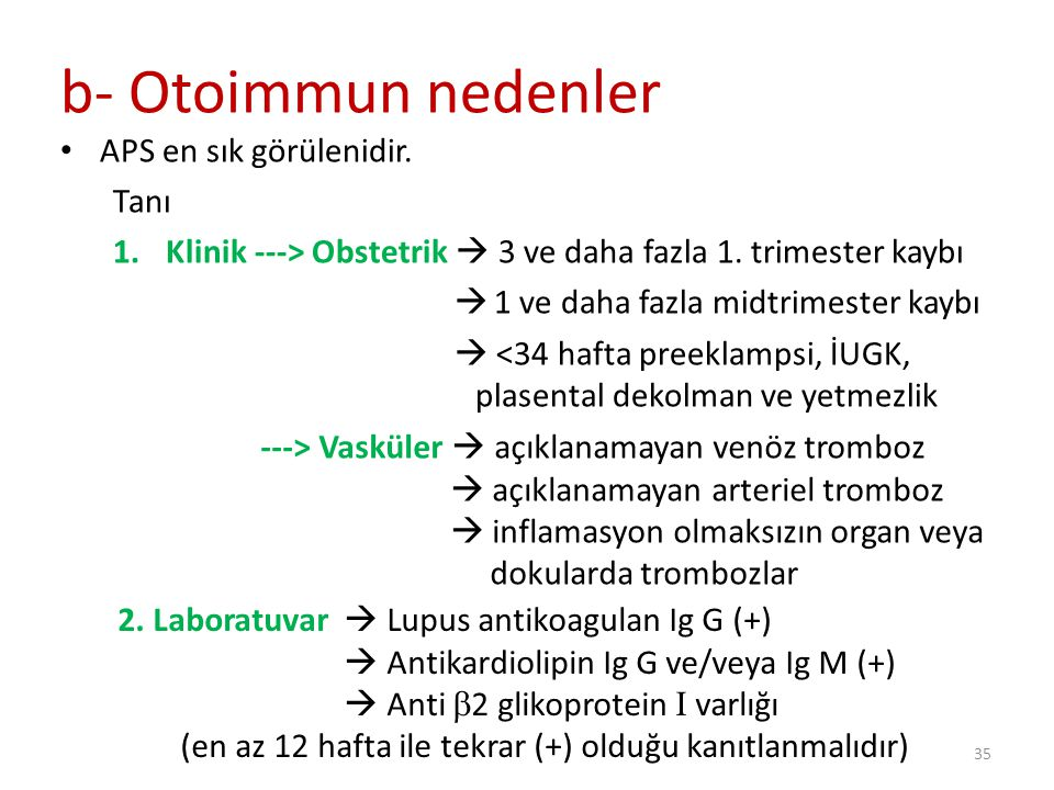 b- Otoimmun nedenler APS en sık görülenidir. Tanı
