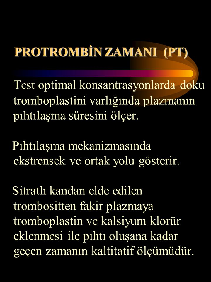 PROTROMBİN ZAMANI (PT)