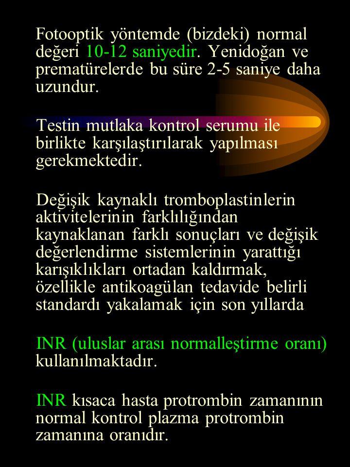 INR (uluslar arası normalleştirme oranı) kullanılmaktadır.