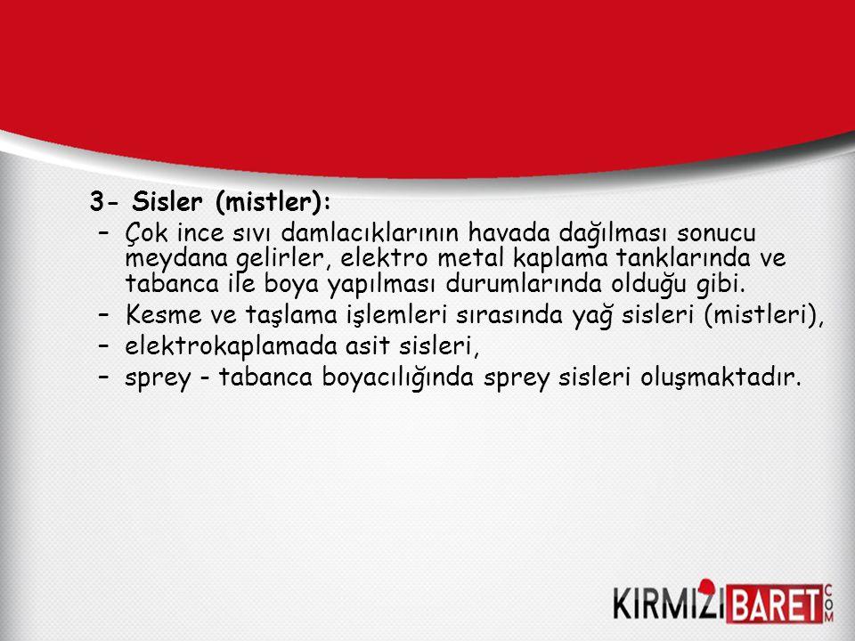 3- Sisler (mistler):