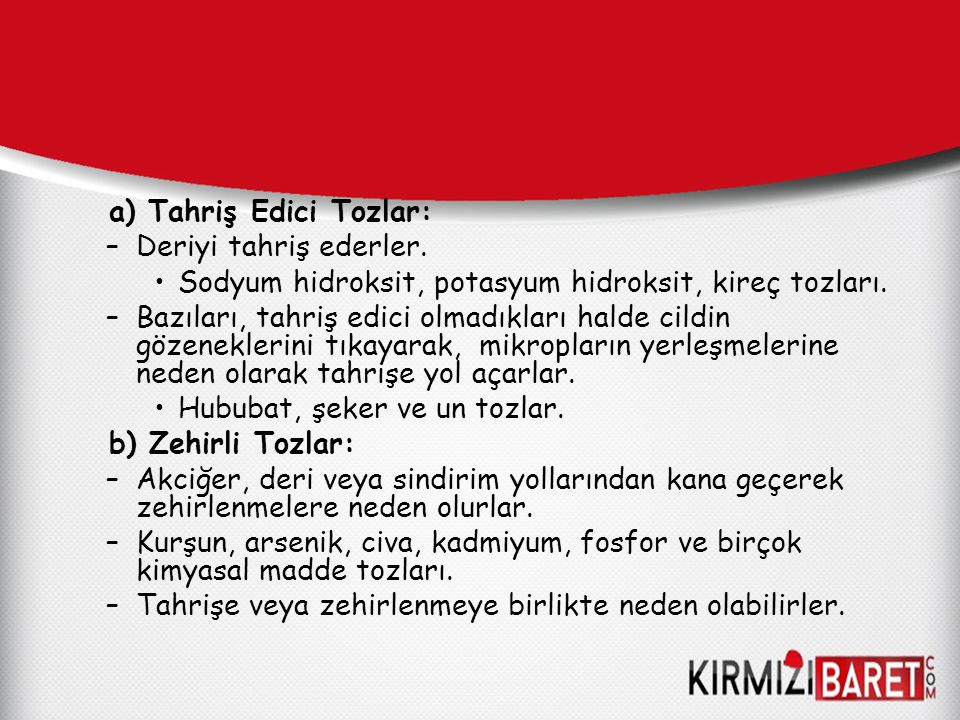 a) Tahriş Edici Tozlar: