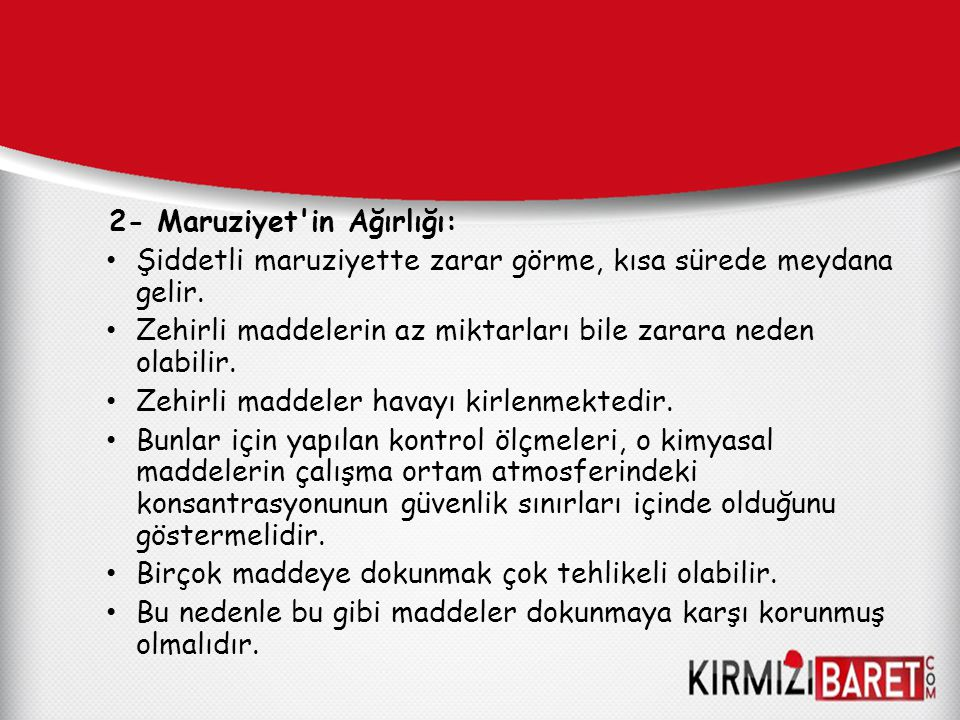 2- Maruziyet in Ağırlığı: