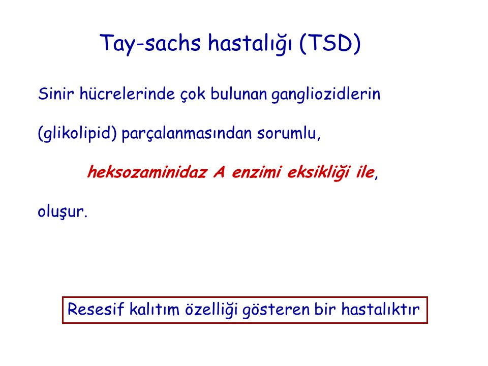 Tay-sachs hastalığı (TSD)