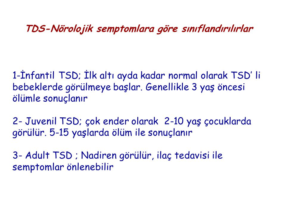 TDS-Nörolojik semptomlara göre sınıflandırılırlar