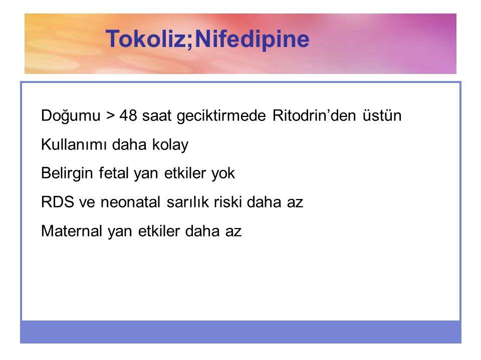 Tokoliz;Nifedipine Doğumu > 48 saat geciktirmede Ritodrin'den üstün