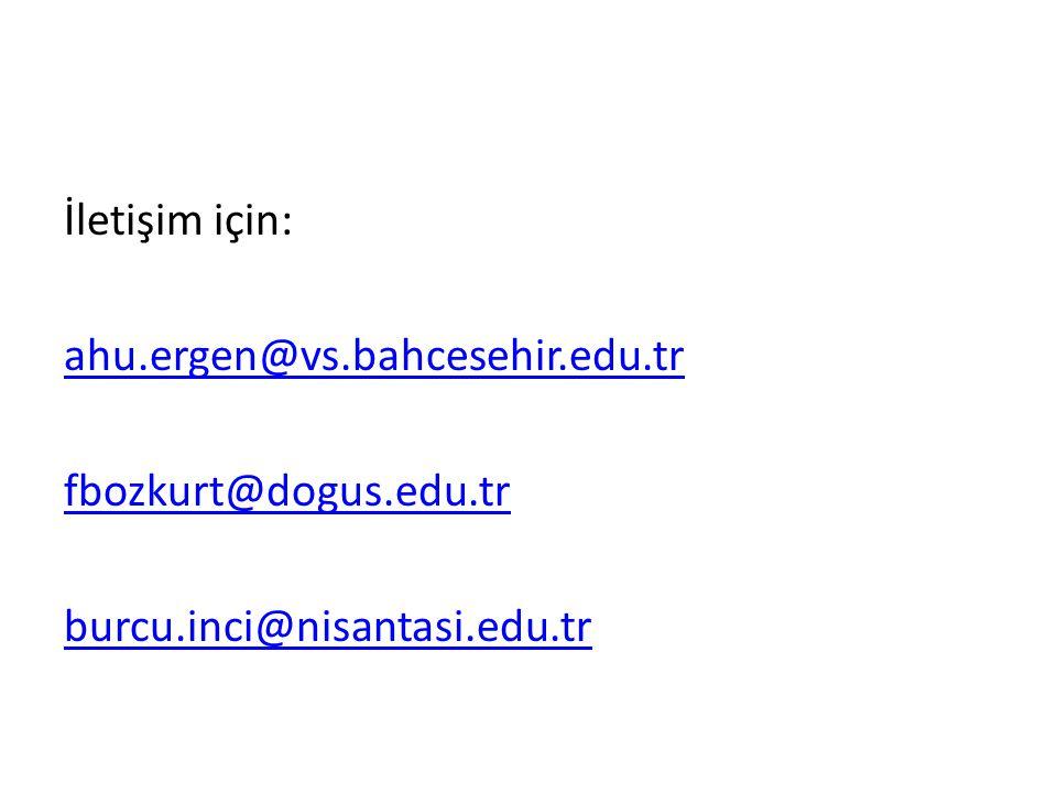 İletişim için: ahu. ergen@vs. bahcesehir. edu. tr fbozkurt@dogus. edu